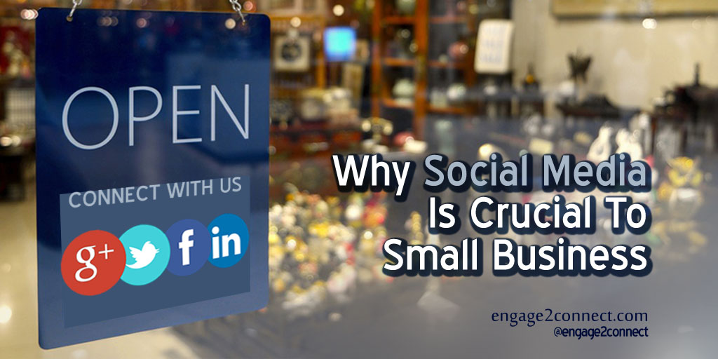 Why Social Media Is Crucial To Small Business