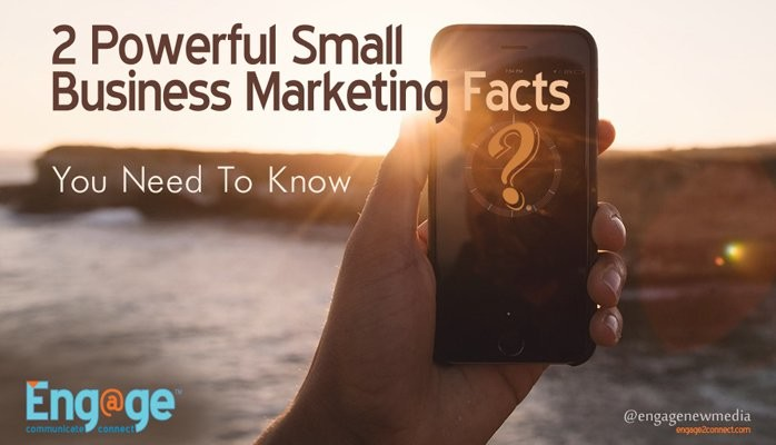 Two Powerful Small Business Marketing Facts You Need To Know