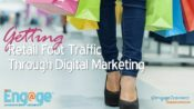 Getting Retail Foot Traffic Through Digital Marketing