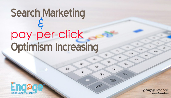 Search Marketing and Pay Per Click Optimism Increasing