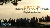 Building Empathy Through Digital Marketing