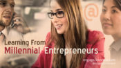 Learning From Millennial Entrepreneurs