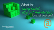 What Is Integrated Marketing For Small Business?