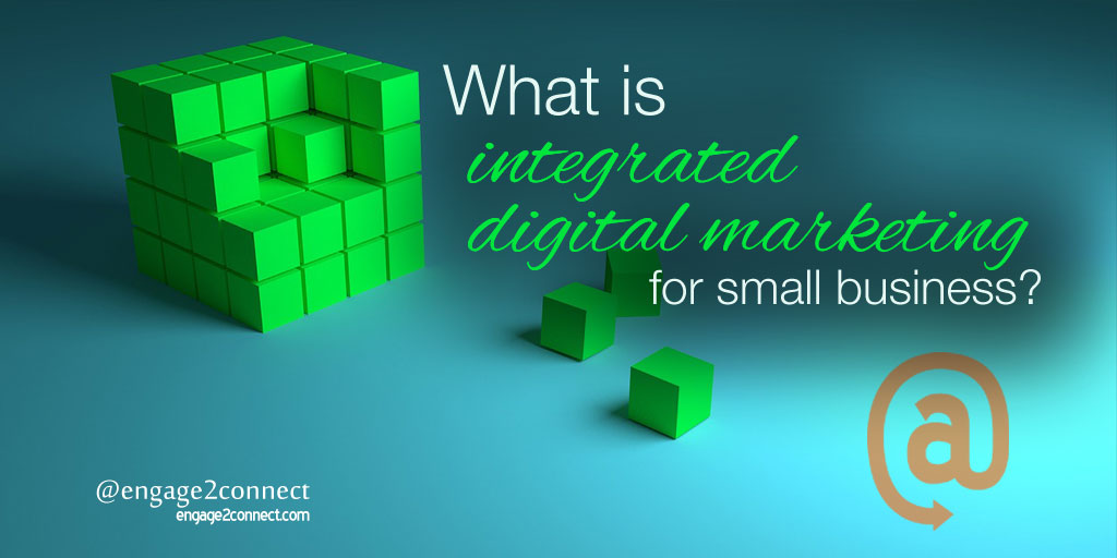 Small business integrated digital marketing - What is it?