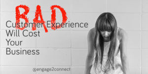 A bad customer experience can be costly!