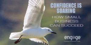 Confidence is soaring - How small business can succeed
