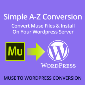 Convert Muse site to Wordpress site simple A-Z