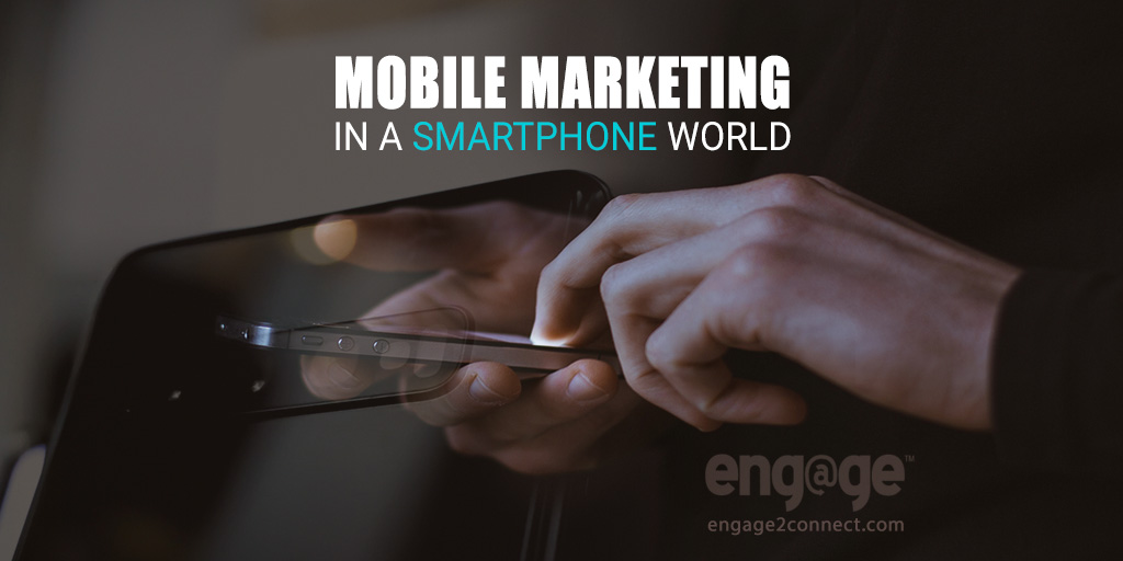 Mobile Marketing In A Smartphone World