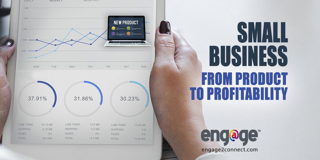 Small Business – From Product To Profitability