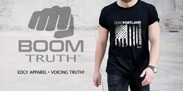 Don't Portland My Country Tshirt - Boom Truth