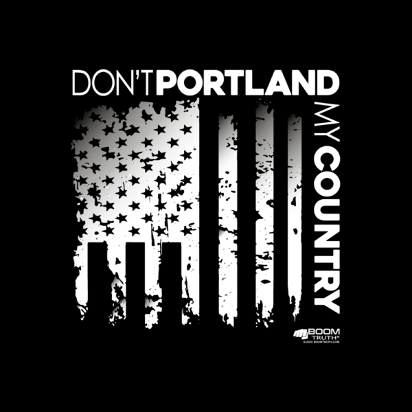 Don't Portland My Country Design - Boom Truth